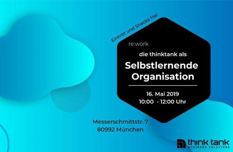 re:work – die think tank als selbstlernende Organisation